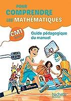 Pour comprendre les maths CM1 cycle 3 - Guide pedagogique - Ed. 2016