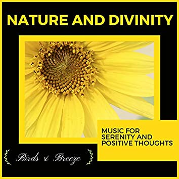Nature And Divinity - Music For Serenity And Positive Thoughts