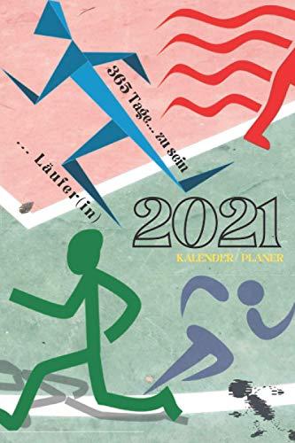 365 Tage zu sein... Toller Wochenplaner 2021 für... Läufer(in). Schreibwaren Zubehör das begeistert.: Kalender Planer für Heim Schule Büro. Zu Hause bleiben ein neues Jahr auf 120 Seiten planen.