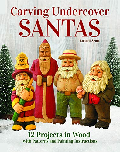 Carving Undercover Santas: 12 Projects in Wood with Patterns and Painting Instructions (English Edition)