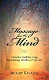 Massage for the Mind: A Practical Guide for Using Hypnotherapy to Enhance Your Life! (English Edition)