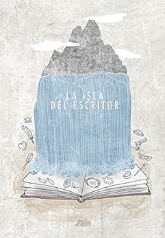 La isla del escritor (Spanish Edition) by [Varios Autores, Elena Moreno Gibello, Meritxell Terrón Paz]