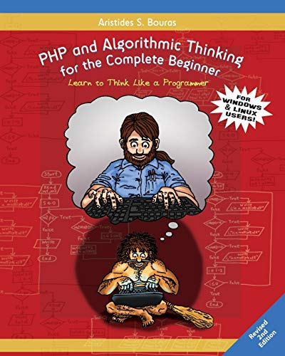 PHP and Algorithmic Thinking for the Complete Beginner (2nd Edition): Learn to Think Like a Programmer