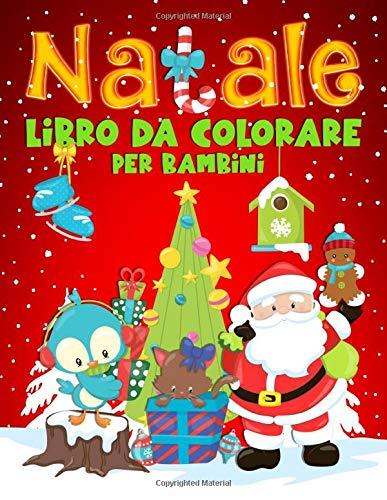 Natale: Libro da colorare per bambini: 35 splendide illustrazioni per bimbi da 3 a 10 anni