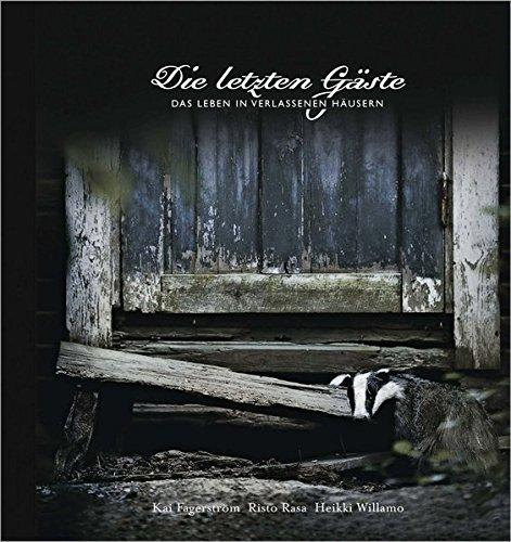 Die letzten Gäste: Das Leben in verlassenen Häusern