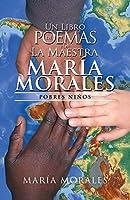 Un Libro De Poemas Por La Maestra María Morales: Pobres Niños