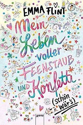 ein Leben voller Feenstaub und Konfetti schön wär's! by Emma Flint,Eva Schöffmann-Davidov