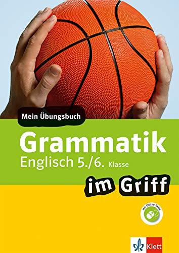Klett Grammatik im Griff Englisch 5./6. Klasse: Mein Übungsbuch für Gymnasium und Realschule