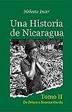 Una Historia de Nicaragua: Tomo 2: De Zelaya a Somoza García (Spanish Edition)