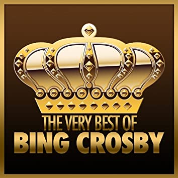 The Very Best of Bing Crosby