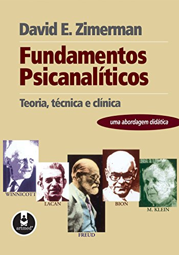 Fundamentos Psicanalíticos: Teoria, Técnica, Clínica – Uma Abordagem Didática