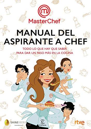 Manual del aspirante a chef: Todo lo que