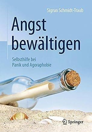 Angst bewältigen Selbsthilfe bei Panik und Agoraphobie by Sigrun Schmidt-Traub