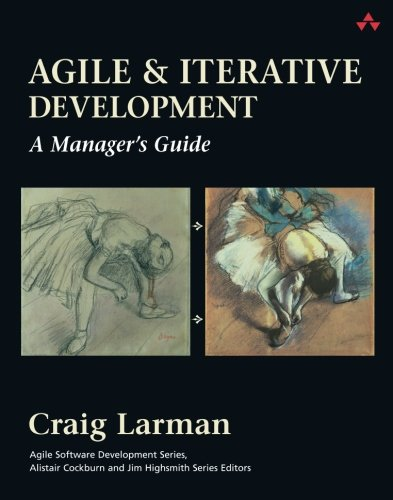 Agile and Iterative Development: A Manager's Guide