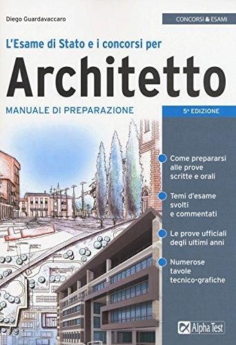 L'esame di Stato e i concorsi per architetto. Manuale di preparazione