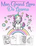 Mon Grand Livre De Licorne: Un livre de jeu et un livre de coloriage merveilleux pour les filles de 4 à 12 ans avec des énigmes, 60 belles images pour des cours de dessin et colorier
