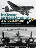 Dive-Bomber and Ground-Attack Units of the Luftwaffe 1933-1945 - A Reference Source: Units-Formation and Redesignation-Commanders-Key Operations-Codes-Emblems