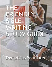 THE FRIENDLY SIELE WRITING STUDY GUIDE