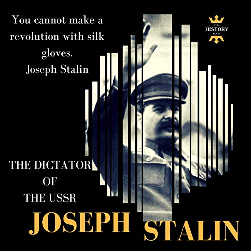 Joseph Stalin: The Dictator of the USSR     Best Biography              By:                                                                                                                                 The History Hour                               Narrated by:                                                                                                                                 Alexander G.                      Length: 1 hr and 30 mins     Not rated yet     Overall 0.0