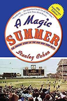 A Magic Summer: The Amazin' Story of the 1969 New York Mets by [Stanley Cohen]