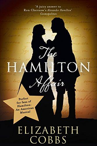 The Hamilton Affair: The Epic Love Story of Alexander Hamilton and Eliza Schuyler (English Edition)