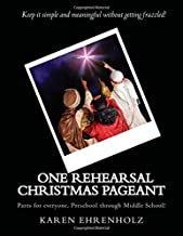 One Rehearsal Christmas Pageant: Parts for everyone, Preschool through middle School!