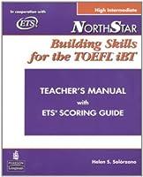 NorthStar Building Skills for the TOEFL iBT: High-Intermediate Teacher's Manual with Audio CD