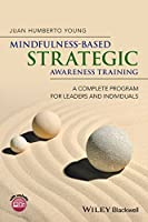 Mindfulness-Based Strategic Awareness Training: A Complete Program for Leaders and Individuals