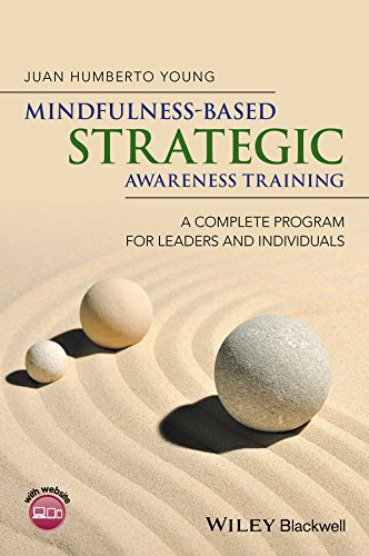 Mindfulness–Based Strategic Awareness Training: A Complete Program for Leaders and Individuals