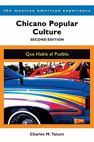 Compare Textbook Prices for Chicano Popular Culture, Second Edition: Que Hable el Pueblo The Mexican American Experience 2nd ed. Edition ISBN 9780816536528 by Tatum, Charles M.
