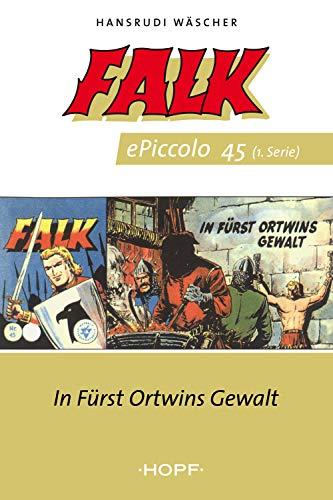 Falk ePiccolo-Comic 45: In Fürst Ortwins Gewalt (Falk Piccolo 1-50)