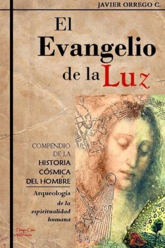 El Evangelio de la Luz: Compendio de la historia cósmica del hombre: Volume 1
