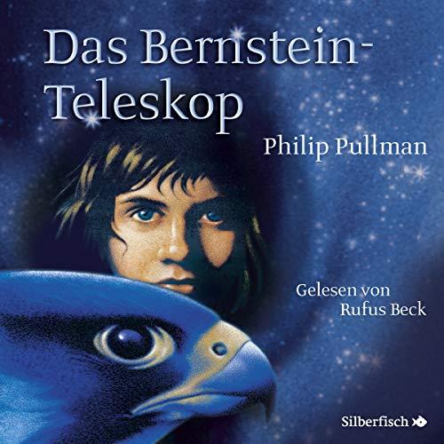 Das Bernstein-Teleskop: His Dark Materials 3