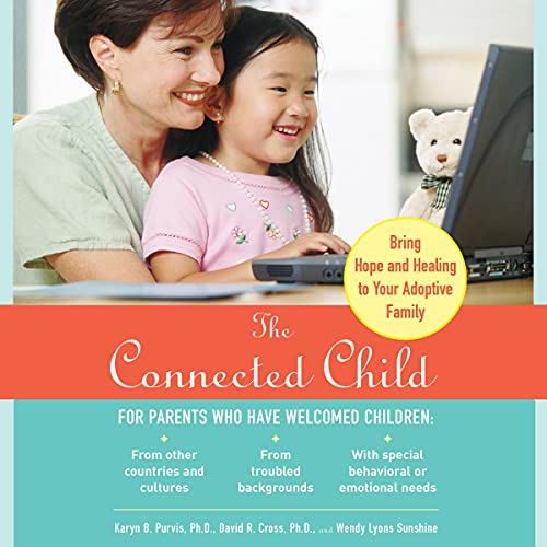 The Connected Child Audiobook By Karyn B. Purvis, David R. Cross, Wendy Lyons Sunshine cover art
