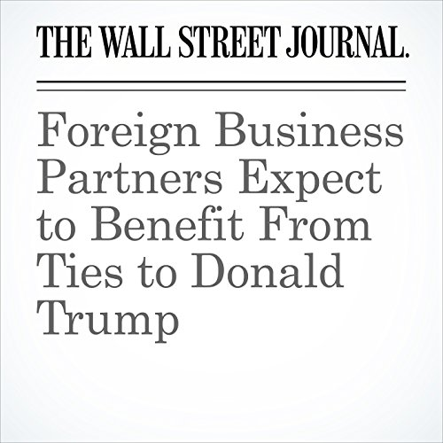 Foreign Business Partners Expect to Benefit From Ties to Donald Trump audiobook cover art