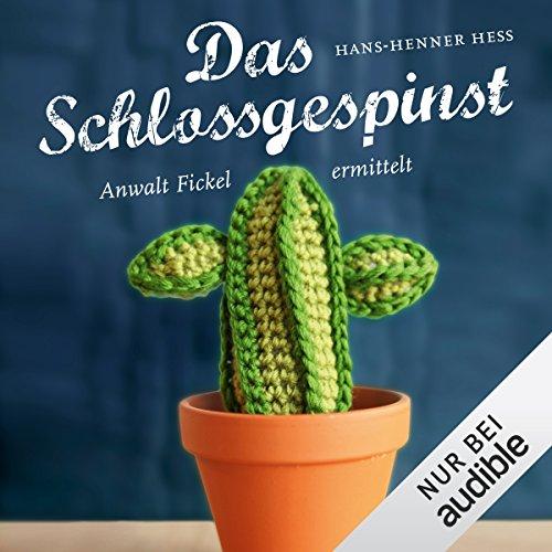 Das Schlossgespinst: Anwalt Fickel ermittelt (Anwalt Fickel 3) audiobook cover art