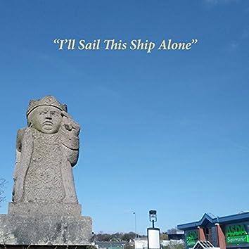 I'll Sail This Ship Alone