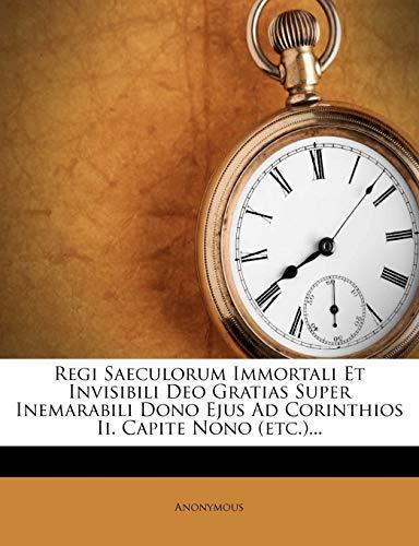 Regi Saeculorum Immortali Et Invisibili Deo Gratias Super Inemarabili Dono Ejus Ad Corinthios II. Capite Nono (Etc.)...