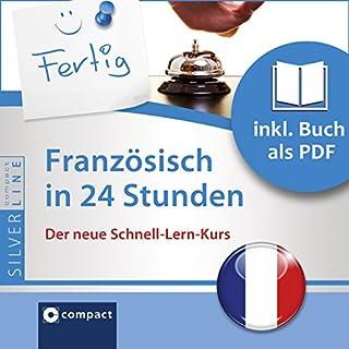 Französisch in 24 Stunden - Schnell-Lern-Kurs     Compact SilverLine              Autor:                                                                                                                                 Fabienne Schreitmüller                               Sprecher:                                                                                                                                 N.N.                      Spieldauer: 1 Std. und 14 Min.     3 Bewertungen     Gesamt 2,3