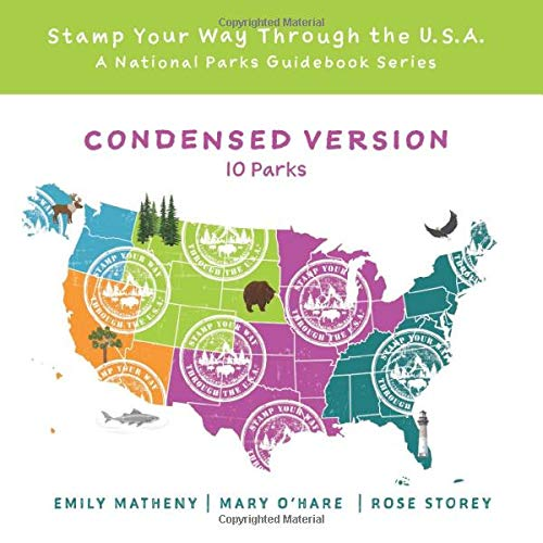 Stamp Your Way Through the U.S.A.: A National Park Guidebook Series Condensed Version