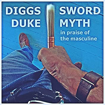 Sword Myth (In Praise of the Masculine)