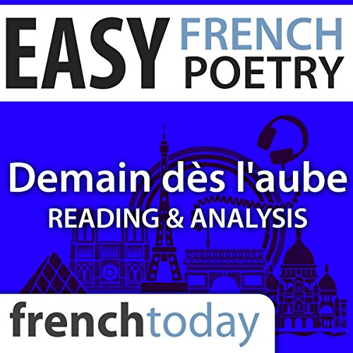 Demain dès l'aube     Easy French Poetry - Reading & Analysis              De :                                                                                                                                 Victor Hugo                               Lu par :                                                                                                                                 Camille Chevalier-Karfis                      Durée : 26 min     1 notation     Global 5,0