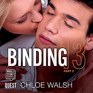 Binding 13: Part Two     Boys of Tommen, Book 1              Written by:                                                                                                                                 Chloe Walsh                               Narrated by:                                                                                                                                 Matthew Forsythe,                                                                                        Jacqueline Milne                      Length: 10 hrs and 40 mins     Not rated yet     Overall 0.0