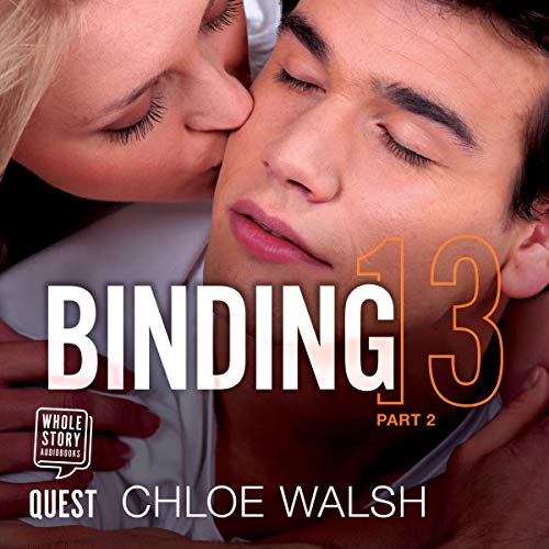 Binding 13: Part Two     Boys of Tommen, Book 1              By:                                                                                                                                 Chloe Walsh                               Narrated by:                                                                                                                                 Matthew Forsythe,                                                                                        Jacqueline Milne                      Length: 10 hrs and 40 mins     6 ratings     Overall 4.8