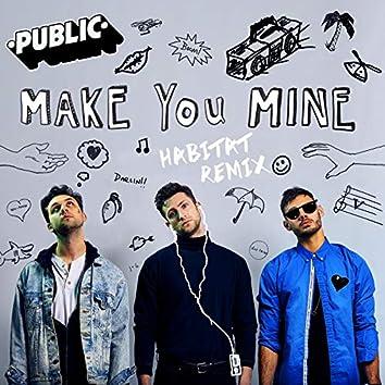 Make You Mine (habitat remix)