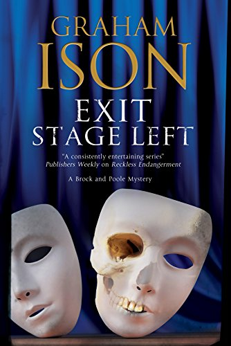 Exit Stage Left: A Contemporary Police Procedural Set in London and Paris (Brock and Poole Mysteries, Band 14)