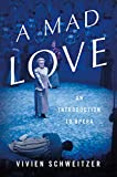 Image of A Mad Love: An Introduction to Opera