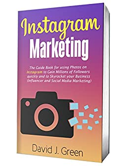 Amazon.com: Instagram Marketing 2020: The Guide Book for Using ...
