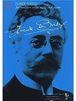 Frank Bridge: Three Songs