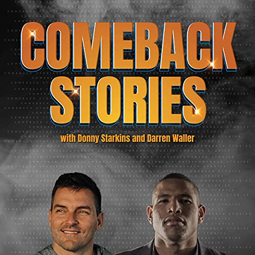 Comeback Stories Podcast By Darren Waller and Donny Starkins cover art